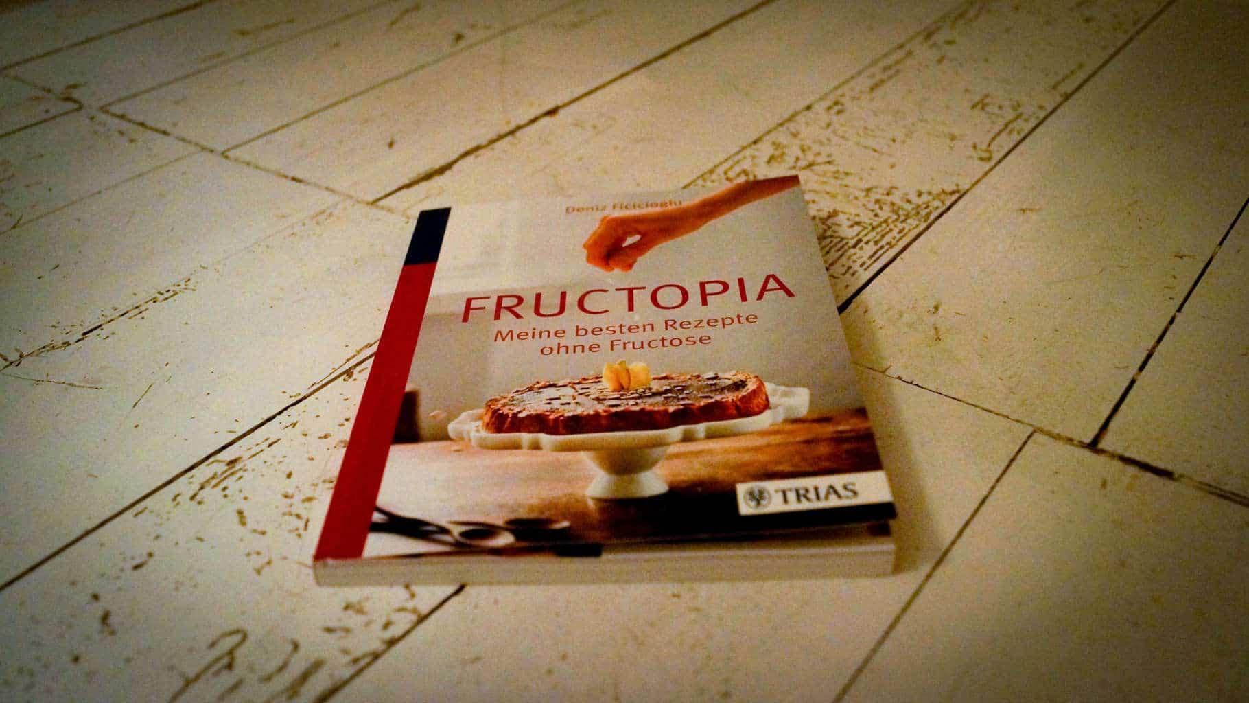 FRUCTOPIA – Meine besten Rezepte ohne Fructose